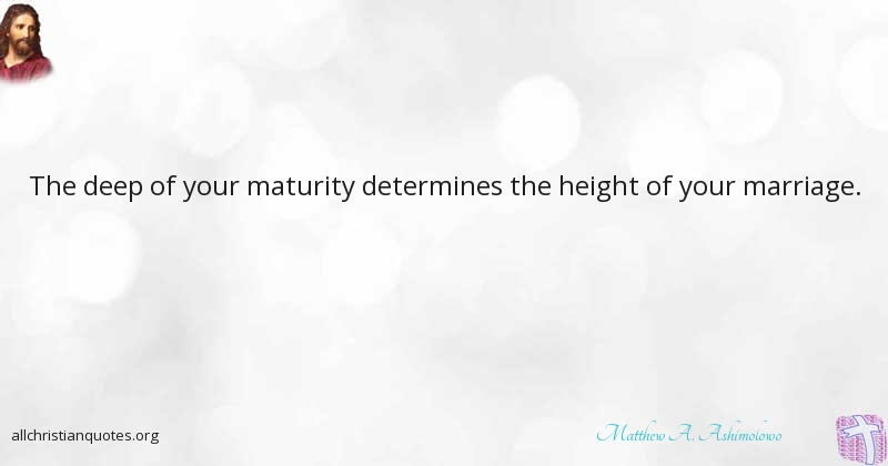 Maturity Quotes Matthew Ashimolowo Quote About Marriage Maturity Challenges