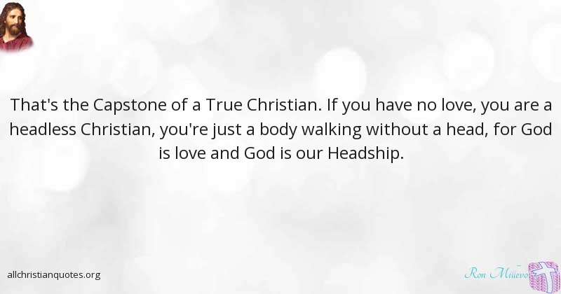 Ron Millevo Quote about Christian Love Suffers Undervalued All Christian Quotes
