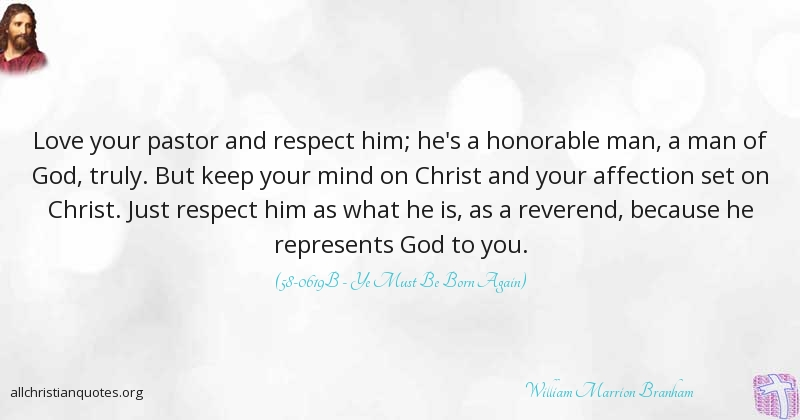 Man Of God Quotes Best William Marrion Branham Quote About Man Love Respect Rock