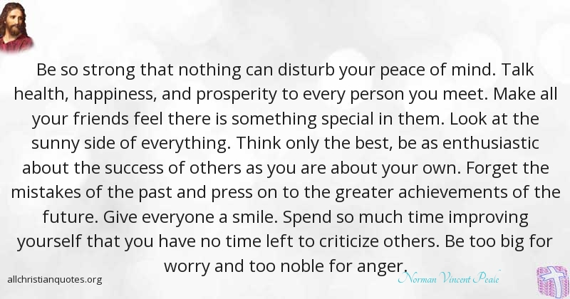 Norman Vincent Peale Quote About Disturb Mind Nothing Strong