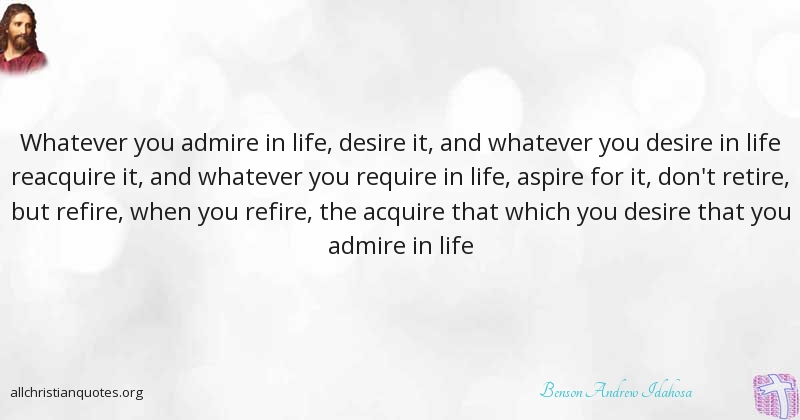 Benson Andrew Idahosa Quote About Desire Life Immune No One