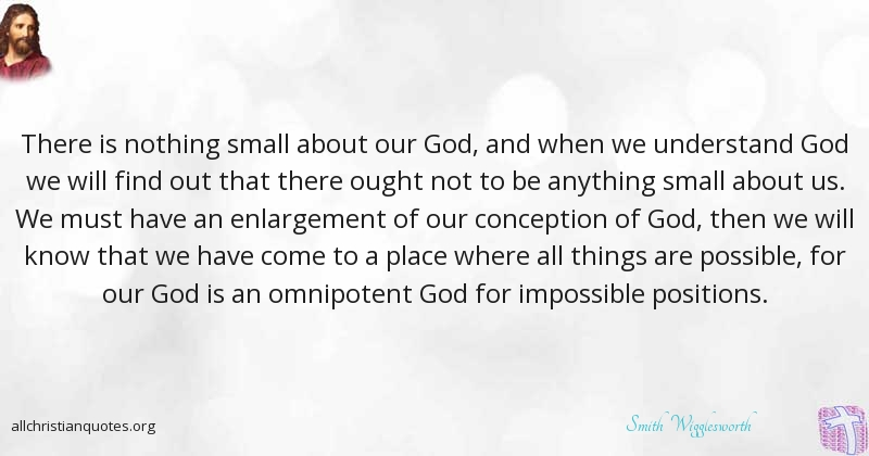 Smith Wigglesworth Quote About Anything Impossible Nothing