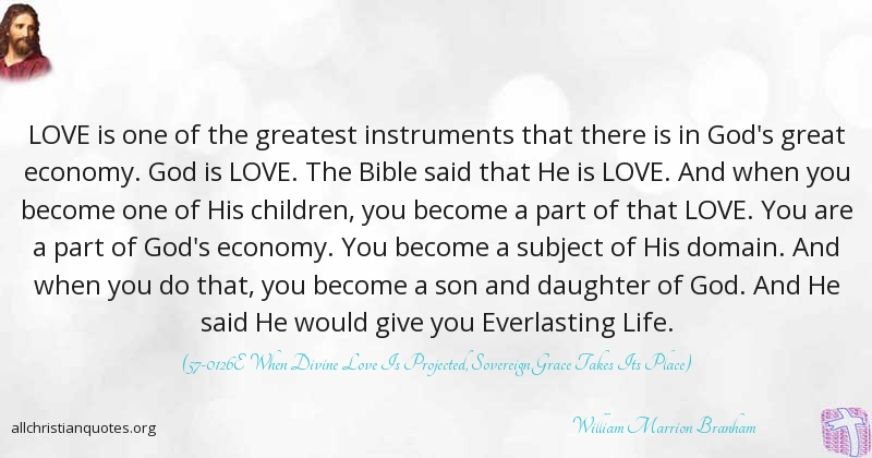 Greatest Love Quotes William Marrion Branham Quote About Greatest Love