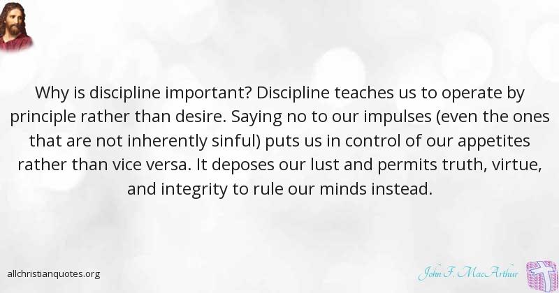 John F Macarthur Quote About Desire Discipline Important