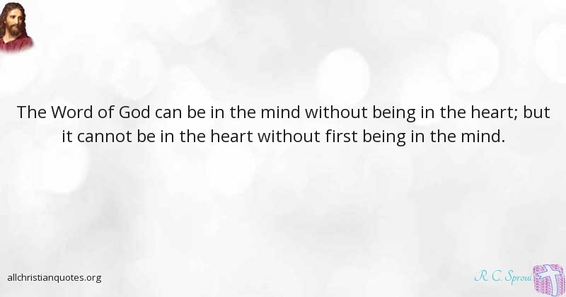R C Sproul Quote About Heart Mind King Merit All