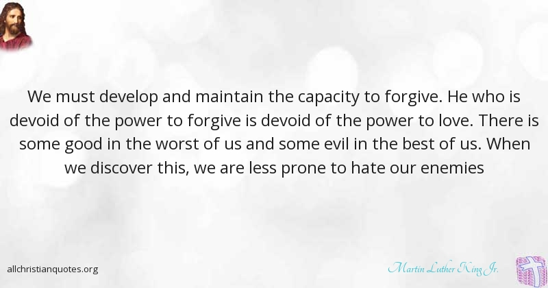 Martin Luther King Jr Quote About Capacity Develop Forced