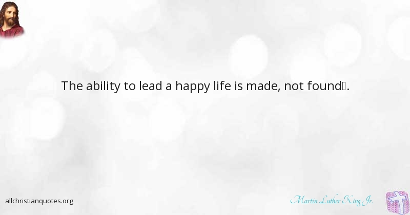 Martin Luther King Jr Quote About Ability Happy Lead Life