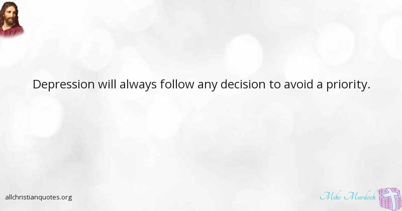 mike murdock quote about decision follow priority