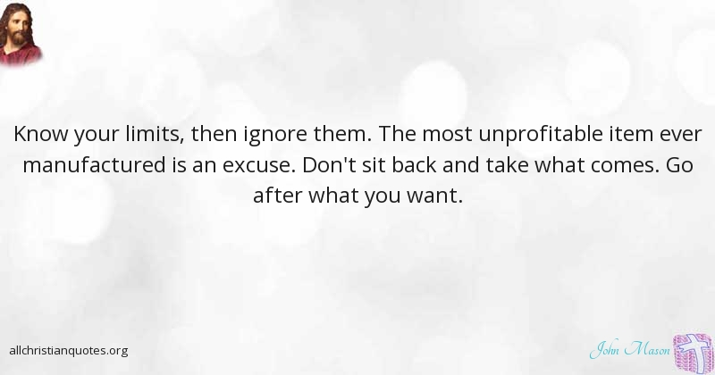 John Mason Quote about: #Excuse, #Whatever, #Acquire ...