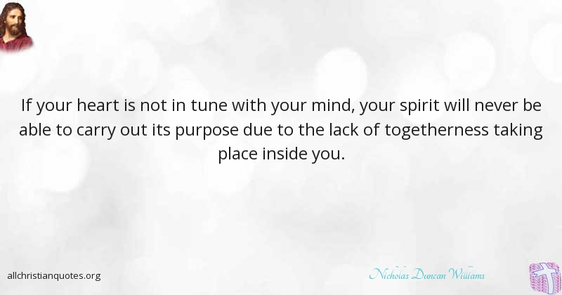 Nicholas Duncan Williams Quote About Heart Mind Purpose