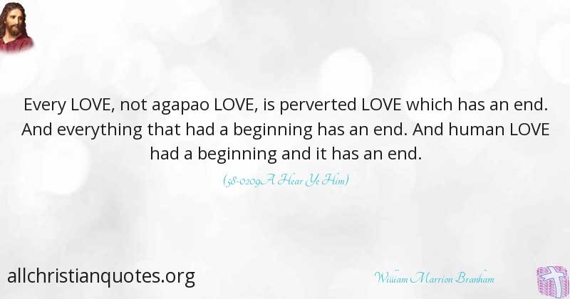 William Marrion Branham Quote About Everything Beginning Love