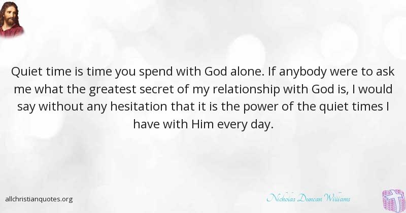 Nicholas Duncan Williams Quote About: #God, #Quiet Time