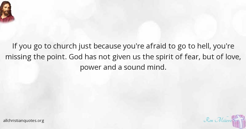 Ronnie Ron Millevo Quote About Afraid Church Missing