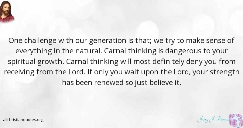 Spiritual Growth Quotes Jerry Jpanou Quote About Thinking Challenge Generation