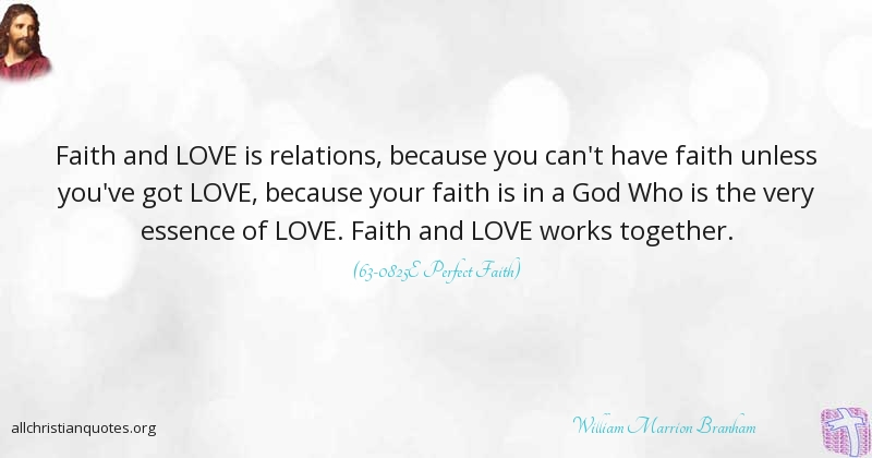 William Marrion Branham Quote About Faith Love Shut Near Interesting Love And Faith Quotes