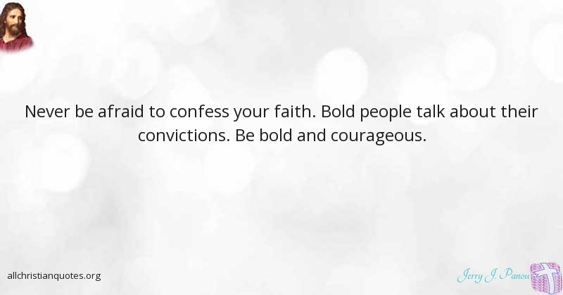 Jerry J Panou Quote About Afraid Exhausted Faith Fails