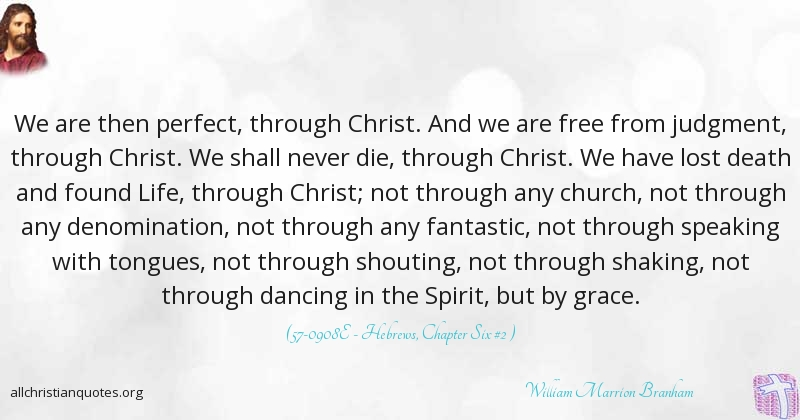 Fantastic Quotes About Life William Marrion Branham Quote About Christ Church Grace