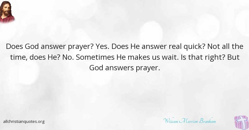 william marrion branham quote about prayer answer wait