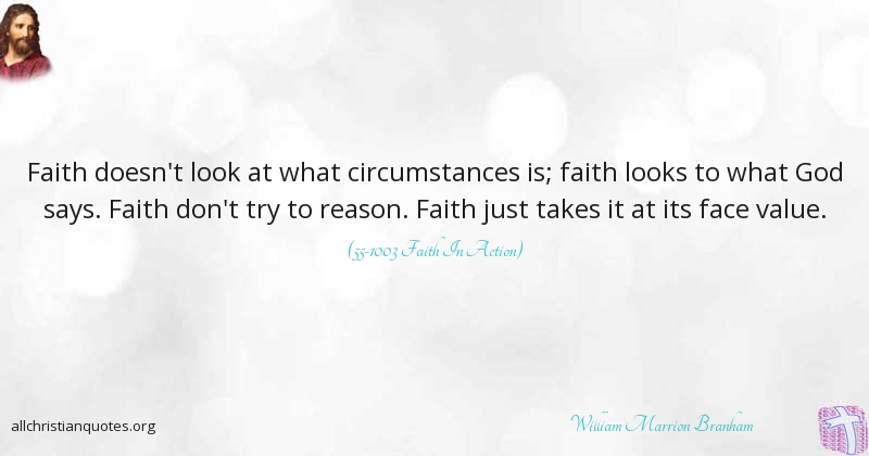 William Marrion Branham Quote About Circumstances Faith Reason
