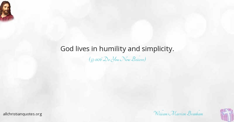william marrion branham quote about humility simplicity self