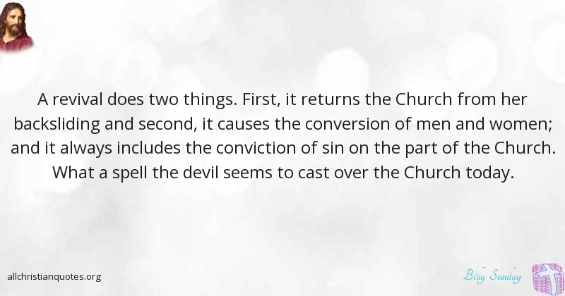Billy Sunday Quote about: #Devil, #Church, #Revival, #Things, - All