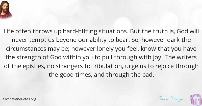 Taiwo Odukoya Quote About Circumstances Situation Strength