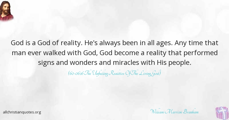 Walk With God Quotes | William Marrion Branham Quote About Walk Miracles People