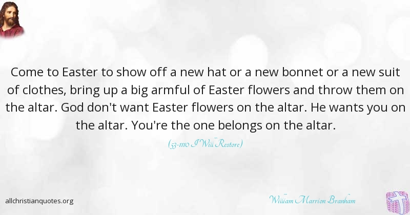 William Marrion Branham Quote About Easter You Another