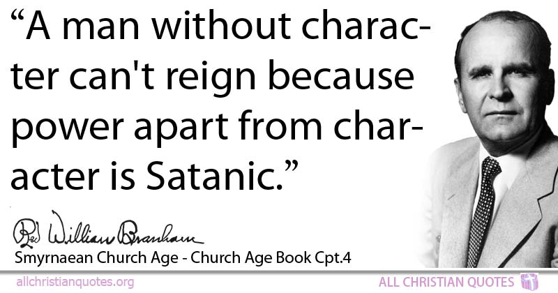 William Marrion Branham Quote about: #Character, #Power ...