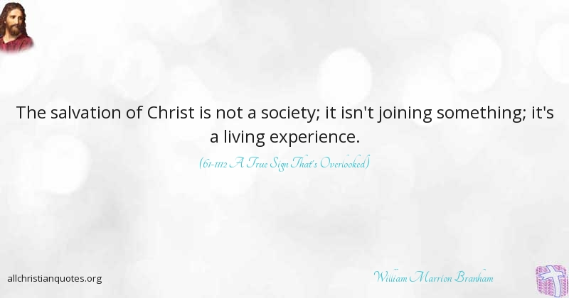 william marrion branham quote about christ experience