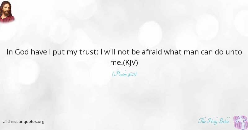 The Holy Bible Quote About Put Trust Led Turn All