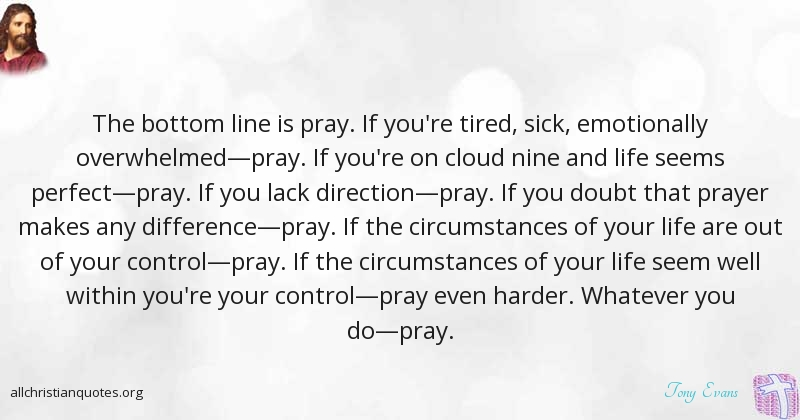 tony evans quote about circumstances control life pray