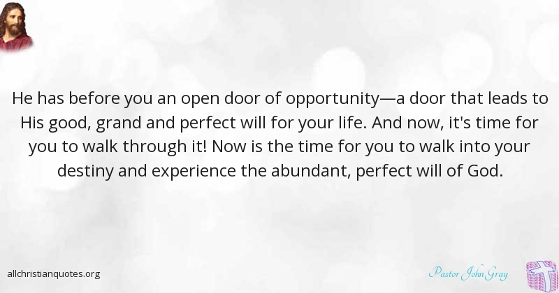 Pastor John Gray Quote About Life Opportunity Perfect Will