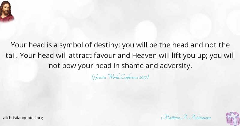 Matthew A Ashimolowo Quote About Destiny Favour Symbol