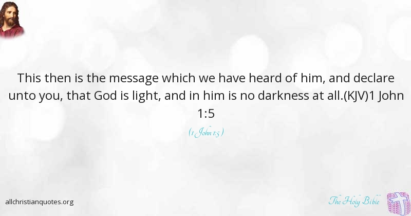 The Holy Bible Quote About You Light Darkness Message All