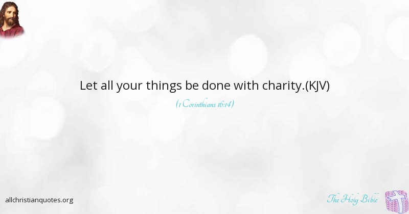 the holy bible quote about things charity done all all