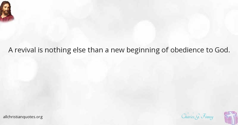 Charles G. Finney Quote about: #Beginning, #Nothing, #Obedience ...