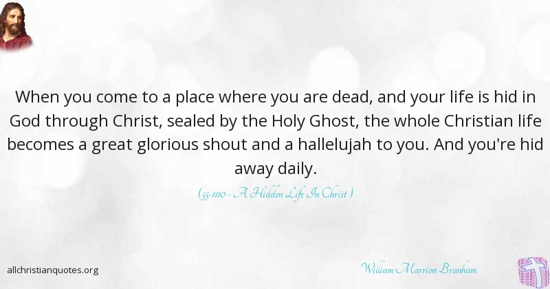 William Marrion Branham Quote About Christ Dead Holy Ghost