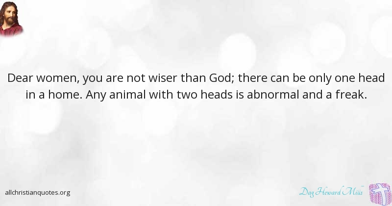 Dag Heward Mills Quote About God Woman Wiser Animal All