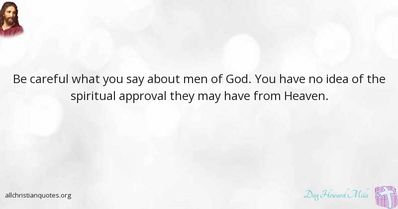 Dag Heward Mills Quote About Men Approval Be Careful No Idea