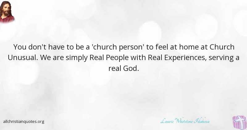 Laurie Whetstone Idahosa Quote About Church People Experiences