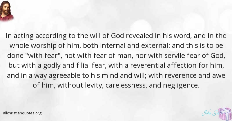 John Gill Quote About Men Fear Will Of God Word All