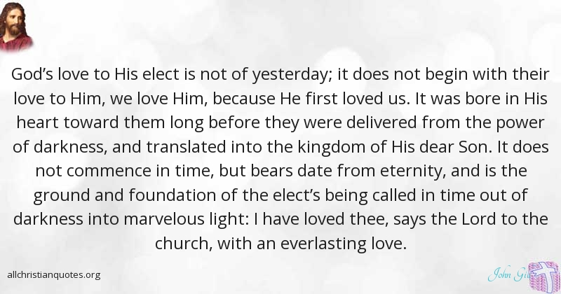 John Gill Quote About Darkness Love Power Yesterday All