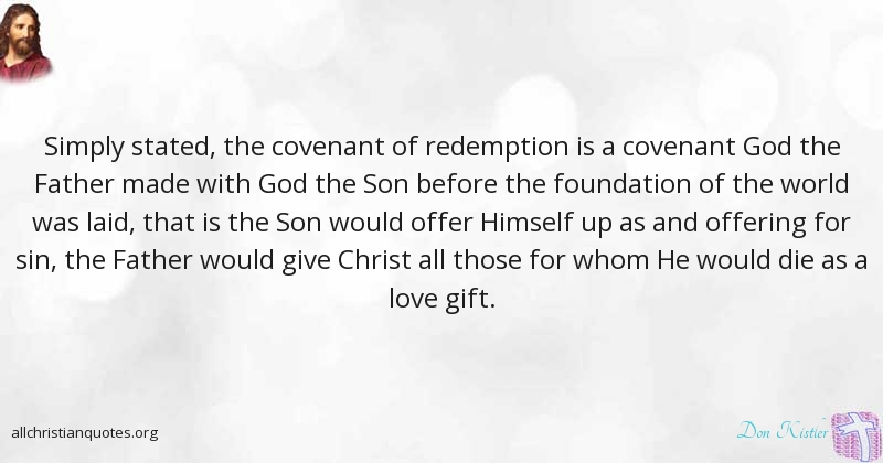 Don Kistler Quote about: #Christ, #Gift, #Love, #Redemption ...
