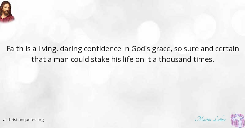 martin luther quote about confidence faith living god s
