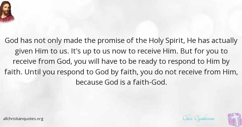 Chris Oyakhilome Quote about: #Faith, #Holy Spirit, #Promise ...