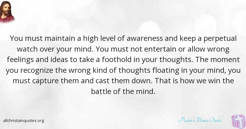 Pastor Mensa Otabil Quote About Battle Feelings Mind