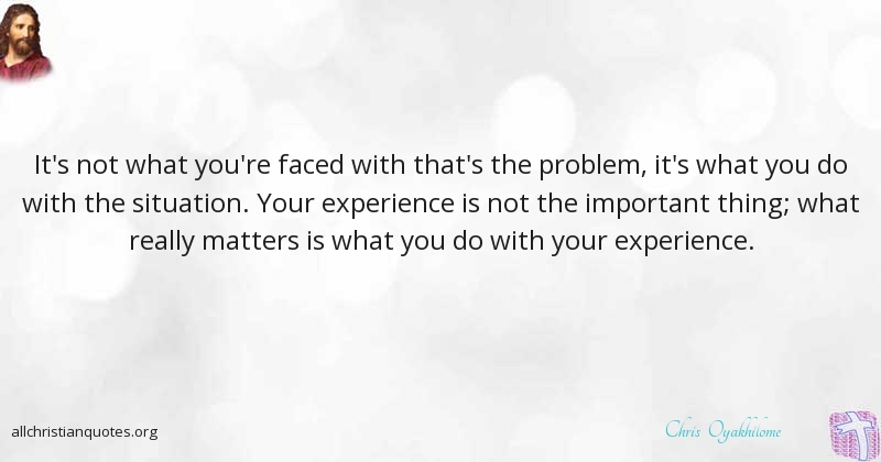 chris oyakhilome quote about experience important not