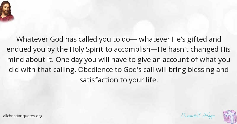 Kenneth E Hagin Quote About Give Life Obedience Whatever