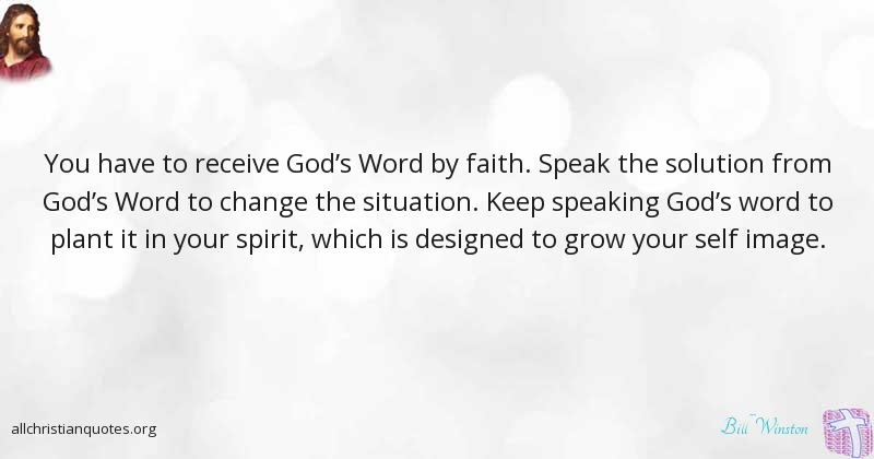 God's Word Quotes Bill Winston Quote About Change Faith Situation God's Word